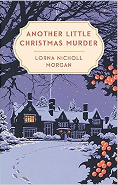 Another Little Christmas Murder: Amazon.co.uk: Lorna Nicholl Morgan: 9780751567700: Books