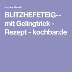 BLITZHEFETEIG-- mit Gelingtrick - Rezept - kochbar.de