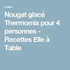 Nougat glacé Thermomix pour 4 personnes - Recettes Elle à Table