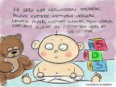 """""""En baby gør kærligheden stærkere, dagene kortere, nætterne længere, lønnen mindre, hjemmet gladere, tøjet grimmere, fortiden glemt og fremtiden værd at leve for."""" - Ukendt Wise Words, Funny, Verses, Haha, Childhood, Quilts, Humor, Sayings, Scrapbooking"""