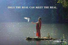 Osho Only the real... More