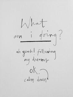 Following dreams. So cute