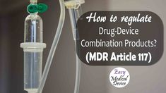 If you have a Drug-Device combination product, it is important for you to read this article which contains all the details about the changes due to the new Medical Device Regulation EU MDR 2017/745 The post How to regulate Drug-Device Combination Products? (Article 117) appeared first on Medical Device Regulation and ISO quality standard. Medical Devices, Drugs, Articles, Products, Self, Gadget