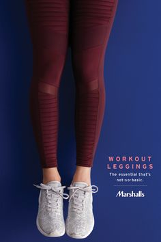 Workout leggings! Even the essentials can have some fun. Look for performance ankle leggings with lots of new updates. Fabric blocking, mesh panels, and bandage-style detailing. You'll love the flexible materials in new colors like deep wine. Pair with le
