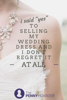 I chose to sell my wedding dress, but there are lots of other options whether you want to keep it or pass it on. Here's what to do with your wedding dress after the big day. - The Penny Hoarder http://www.thepennyhoarder.com/why-i-chose-to-sell-my-wedding-dress/