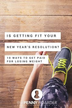 You'll have more motivation to lose weight in 2016 by cashing in on your healthy new lifestyle. Here are 10 ways to get paid to lose weight. - The Penny Hoarder http://www.thepennyhoarder.com/get-paid-to-lose-weight-resolutions/