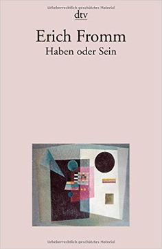 Haben oder Sein: Die seelischen Grundlagen einer neuen Gesellschaft dtv Sachbuch: Amazon.de: Rainer Funk, Erich Fromm, Brigitte Stein: Bücher