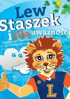 Lew Staszek i siła uważności - Agnieszka Pawłowska (258038) - Lubimyczytać.pl