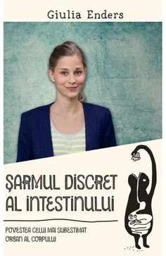 Sarmul discret al intestinului - Giulia Enders World Of Books, My Books, Reading Lists, Book Lists, Science, What To Read, Book Authors, Natural Medicine, Inspire Me