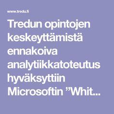 """Tredun opintojen keskeyttämistä ennakoiva analytiikkatoteutus hyväksyttiin Microsoftin """"White paperiksi""""  [Tredu -                      Tredu - Tiedotteet]"""