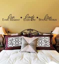 Wall Decal LIVE every moment   LAUGH every day  LOVE beyond words . ..   above the sink in my kitchen