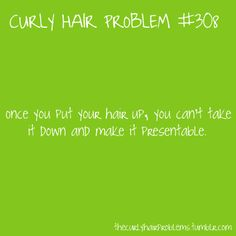 I think this is more a straight hair problem than a curly hair problem! With straight hair, I have a noticeable kink. Curly Girl Problems, Curly Hair Styles, Natural Hair Styles, Hair Issues, Hair Quotes, Natural Curls, My Hair, Funny Quotes, Hair Beauty