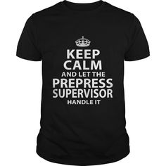 PREPRESS SUPERVISOR T-Shirts, Hoodies. BUY IT NOW ==► Funny Tee Shirts