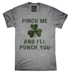 Pinch Me And Ill Punch You St Patricks Day T-Shirt Hoodie Tank Top - Humor shirts - Ideas of Humor Shirts - Pinch Me And I'll Punch You St Patricks Day Shirt Hoodies Tanktops St Patrick's Day Outfit, Outfit Of The Day, Day Of The Shirt, Costume Saint Patrick, Overwatch, Cool Shirts, Funny Shirts, Awesome Shirts, St. Patricks Day