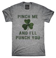 Pinch Me And I'll Punch You St Patricks Day Shirt, Hoodies, Tanktops