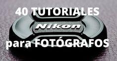 Nikon ofrece 40 tutoriales para fotógrafos de forma gratuita ! - Más Oportunidades