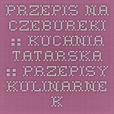 przepis na CZEBUREKI :: kuchnia tatarska :: przepisy kulinarne kuchni wschodniej :: czeburieki :: czieburieki :: Krym