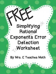 "Simplifying Rational Exponents Error Detection Worksheet from Mrs.ETeachesMath on TeachersNotebook.com -  (1 page)  - This is a ""quiz"" that a ""student"" has taken. The students must ""grade"" the quiz and correct any problems with incorrect answers."