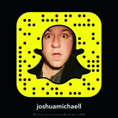 Follow me on snapchat if you like to laugh