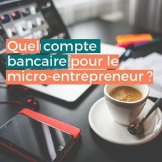 Avoir un compte bancaire quand on est auto-entrepreneur / micro-entrepreneur est obligatoire ! Comment le choisir ? Quel type de compte faut-il ? Business Tips, Business Women, Micro Entrepreneur, Working Mums, Interesting Reads, Online Work, Software Development, Entrepreneurship, Coaching
