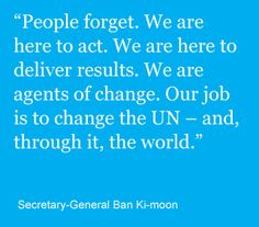 United Nations Day, Ban Ki Moon, Peace Building, Agent Of Change, Say That Again, International Day, Acting, Forget, Holidays