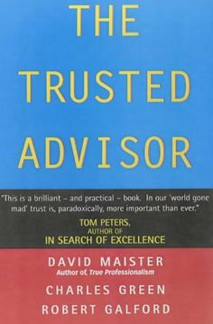 The Trusted Advisor by David H. Maister, http://www.amazon.co.uk/dp/0743207769/ref=cm_sw_r_pi_dp_3KsMsb07B5W0Z