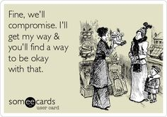 FINE..WELL COMPROMISE ...
