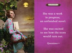 She was an unfinished novel | Queen of Your Own Life