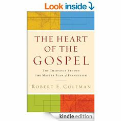 The Heart of the Gospel by Robert Coleman