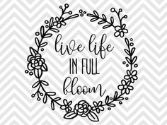 Live Life in Full Bloom Laurel Wreath SVG and DXF EPS Cut File • Cricut • Silhouette PNG • Download File • Printable Cricut Projects• Silhouette Project Ideas By Kristin Amanda Designs