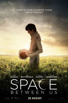 J&B BLOGSPOT: Movie The Space Between Us [2016]
