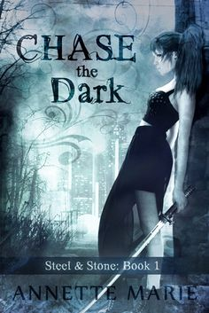 Chase the Dark (Steel & Stone #1) by Annette Marie. Book 1 of the trilogy.