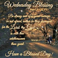 Wednesday Blessing. Have a Blessed Day!