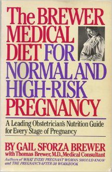 "Another Pinner said: ""Was actually looking for Dr. Brewer's Guide to Nutrition for Pregnancy, but apparently it's no longer in print. High Risk Pregnancy, Pregnancy Stages, Pre Pregnancy, Brewer Diet, Pregnancy Nutrition, Pregnant Diet, Baby Birth, Nutrition Guide, Medical"