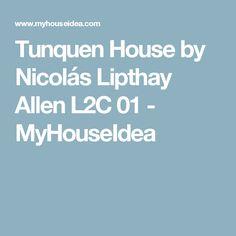 Tunquen House by Nicolás Lipthay Allen L2C 01 - MyHouseIdea