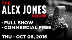 Alex Jones (FULL SHOW Commercial Free) Thursday 10/6/16: News, Commentar...