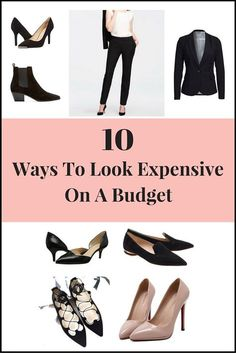 10 Ways To Look ExpensiveWhile On a Budget