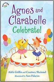 Agnes and Clarabelle #2. Lots to celebrate! This book is for my friend Jenn's daughter, Quinn.