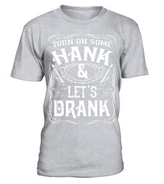 """# Turn on some Hank and Let's Drank T-shirt .  Special Offer, not available in shops      Comes in a variety of styles and colours      Buy yours now before it is too late!      Secured payment via Visa / Mastercard / Amex / PayPal      How to place an order            Choose the model from the drop-down menu      Click on """"Buy it now""""      Choose the size and the quantity      Add your delivery address and bank details      And that's it!      Tags: Turn on some Hank and Let's Drank…"""