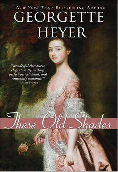 After years of searching for Georgette Heyer Books in second-hand book stores I am excited that her books have been reprinted. These Old Shades is my favorite, a notorious Duke and a girl in disguise makes for a great historical novel.