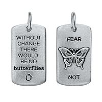 """""""Fear Not, Without Change There Would Be No Butterflies""""  Origami Owl Tagged Collection"""