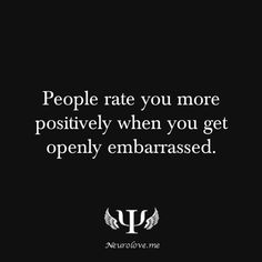 People rate you more positively when you get openly embarrassed.