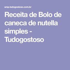 Receita de Bolo de caneca de nutella simples - Tudogostoso