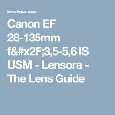 Canon EF 28-135mm f/3,5-5,6 IS USM  - Lensora - The Lens Guide