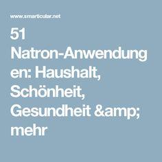 51 Natron-Anwendungen: Haushalt, Schönheit, Gesundheit & mehr