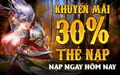 Thiên địa quyết khuyến mại cuối tuần Tặng 30% thẻ nạp http://taithiendiaquyet.net/