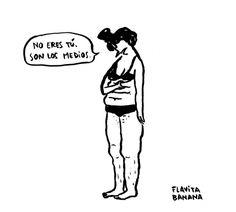 La viñeta de Flavita Banana: La ilusión del cuerpo perfecto Nostalgia, Frases Tumblr, Power Girl, Worlds Of Fun, Powerful Women, Self Love, Equality, Spanish Quotes, Humor