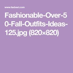 Fashionable-Over-50-Fall-Outfits-Ideas-125.jpg (820×820)