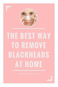 We chatted with two skincare experts to get their opinions on the best way to remove blackheads at home, for your skin's safety and for your sanity.