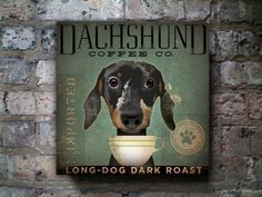 Dachshund Coffee Company original graphic art on canvas 12 x 12 x 1.5. $80.00, via Etsy.
